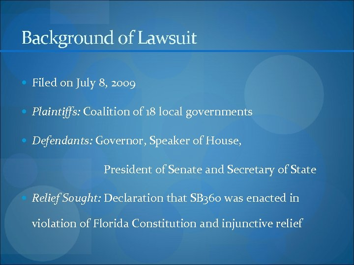 Background of Lawsuit Filed on July 8, 2009 Plaintiffs: Coalition of 18 local governments