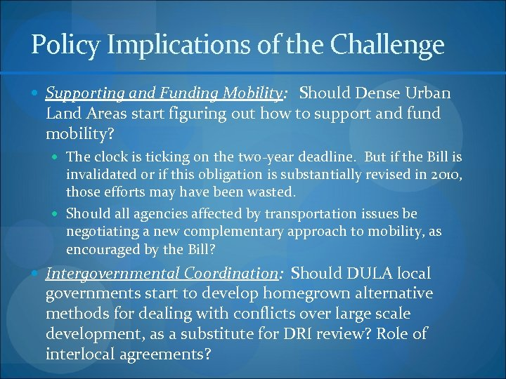 Policy Implications of the Challenge Supporting and Funding Mobility: Should Dense Urban Land Areas