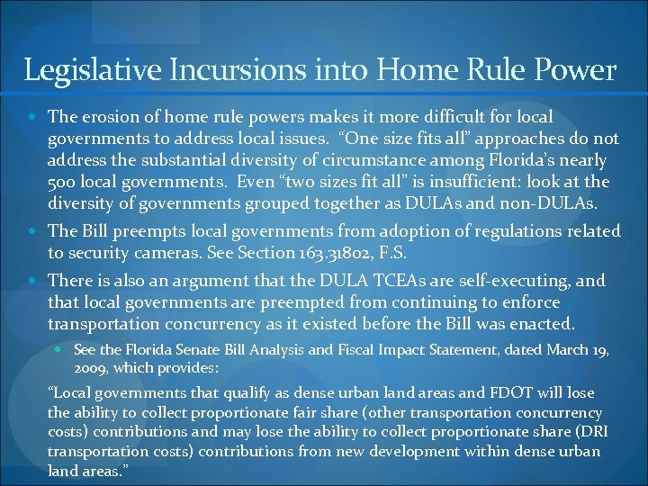 Legislative Incursions into Home Rule Power The erosion of home rule powers makes it