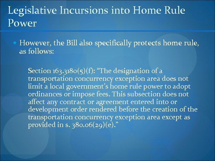 Legislative Incursions into Home Rule Power However, the Bill also specifically protects home rule,