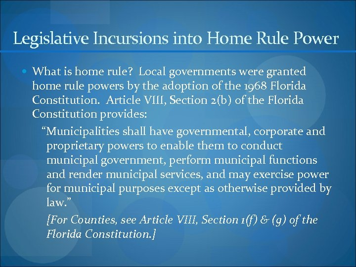 Legislative Incursions into Home Rule Power What is home rule? Local governments were granted