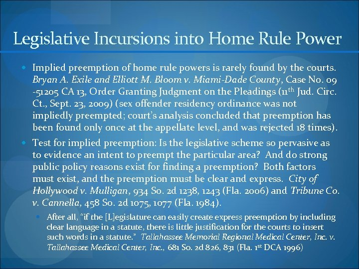 Legislative Incursions into Home Rule Power Implied preemption of home rule powers is rarely