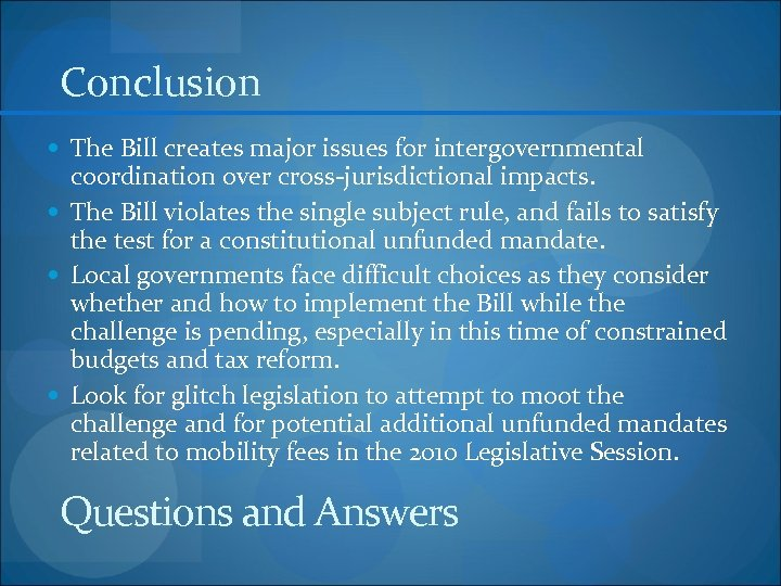 Conclusion The Bill creates major issues for intergovernmental coordination over cross-jurisdictional impacts. The Bill