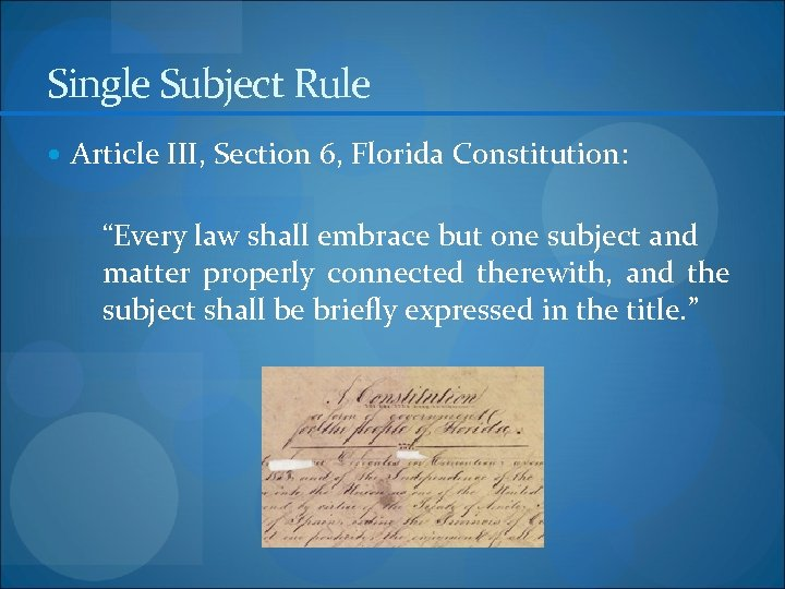 "Single Subject Rule Article III, Section 6, Florida Constitution: ""Every law shall embrace but"