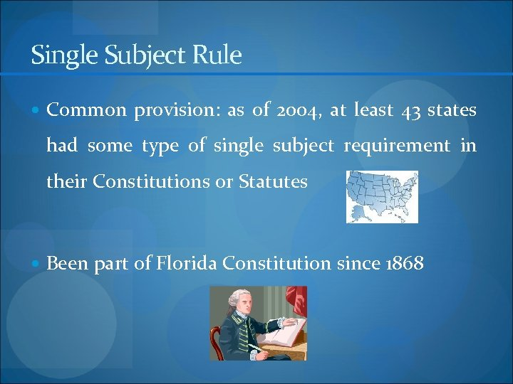 Single Subject Rule Common provision: as of 2004, at least 43 states had some