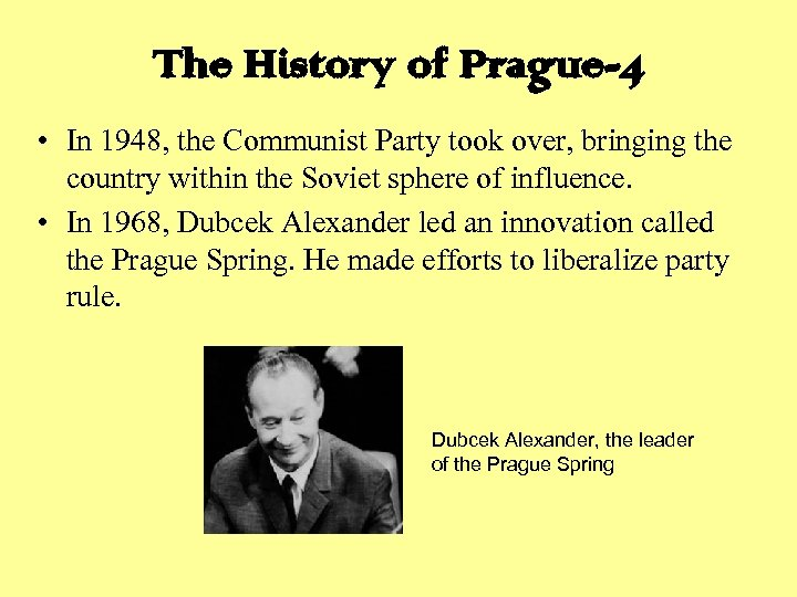 The History of Prague-4 • In 1948, the Communist Party took over, bringing the