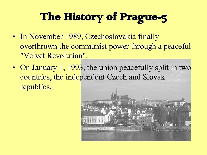 The History of Prague-5 • In November 1989, Czechoslovakia finally overthrown the communist power