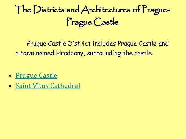 The Districts and Architectures of Prague Castle District includes Prague Castle and a town