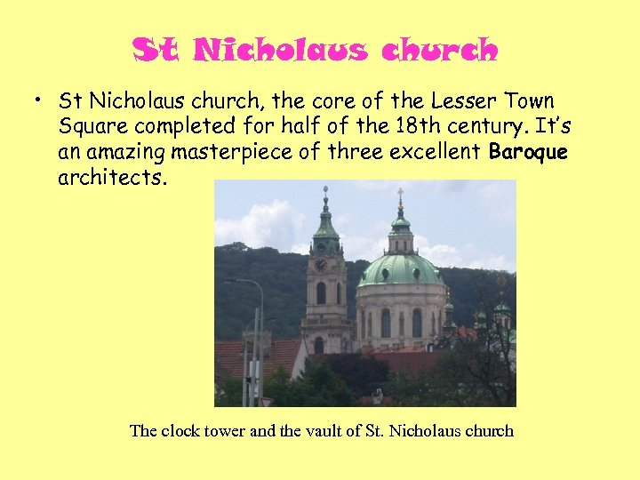 St Nicholaus church • St Nicholaus church, the core of the Lesser Town Square