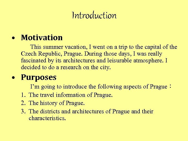 Introduction • Motivation This summer vacation, I went on a trip to the capital