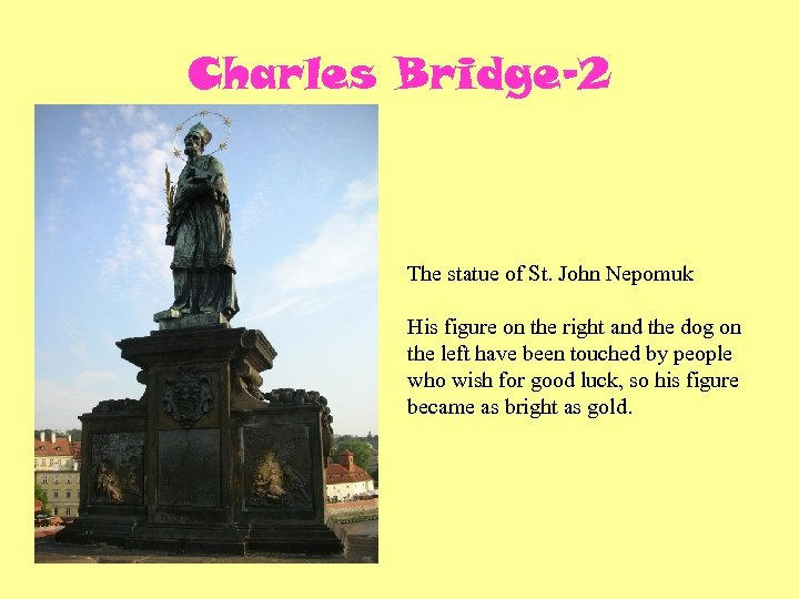 Charles Bridge-2 The statue of St. John Nepomuk His figure on the right and