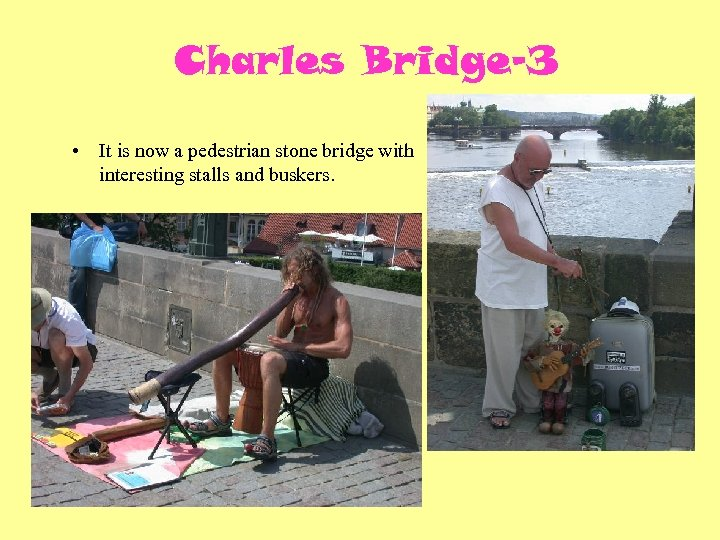 Charles Bridge-3 • It is now a pedestrian stone bridge with interesting stalls and