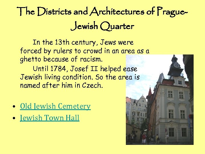 The Districts and Architectures of Prague. Jewish Quarter In the 13 th century, Jews