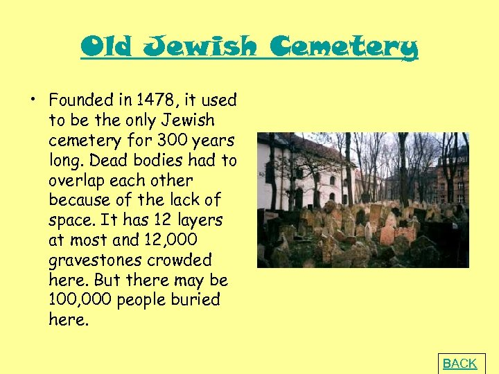 Old Jewish Cemetery • Founded in 1478, it used to be the only Jewish