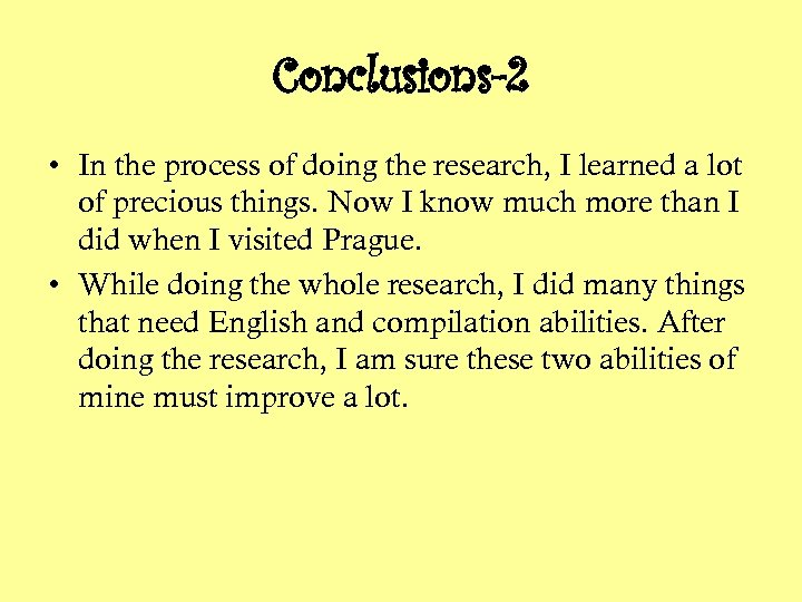 Conclusions-2 • In the process of doing the research, I learned a lot of