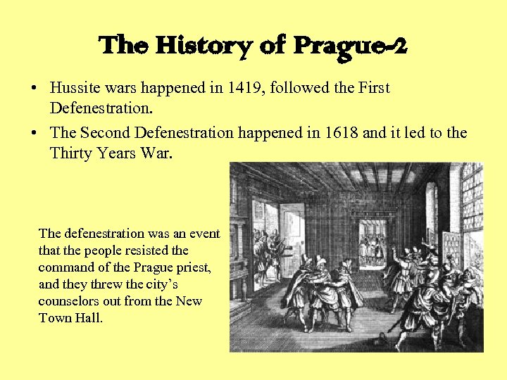 The History of Prague-2 • Hussite wars happened in 1419, followed the First Defenestration.
