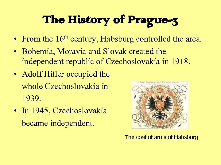 The History of Prague-3 • From the 16 th century, Habsburg controlled the area.