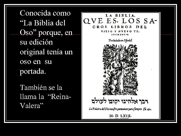 """Conocida como """"La Biblia del Oso"""" porque, en su edición original tenía un oso"""