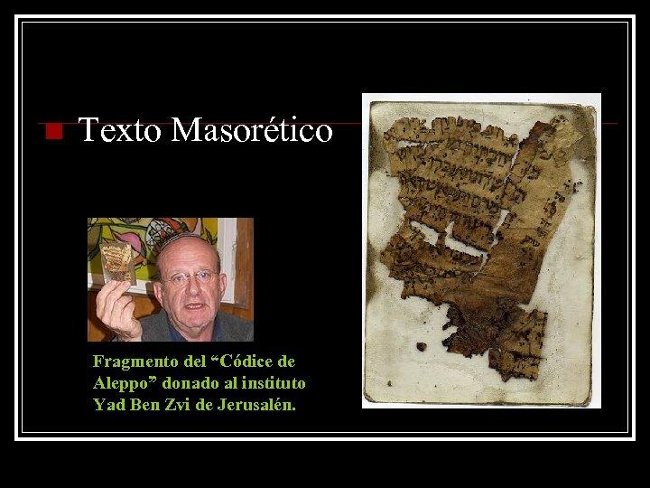 """n Texto Masorético Fragmento del """"Códice de Aleppo"""" donado al instituto Yad Ben Zvi"""