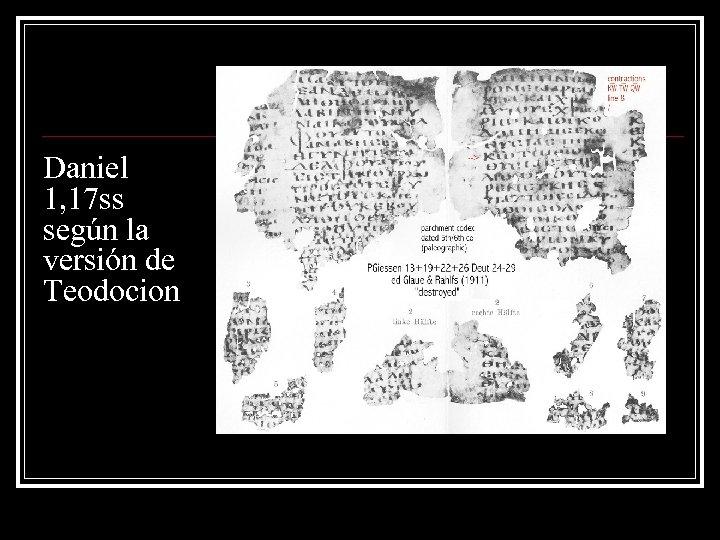 Daniel 1, 17 ss según la versión de Teodocion