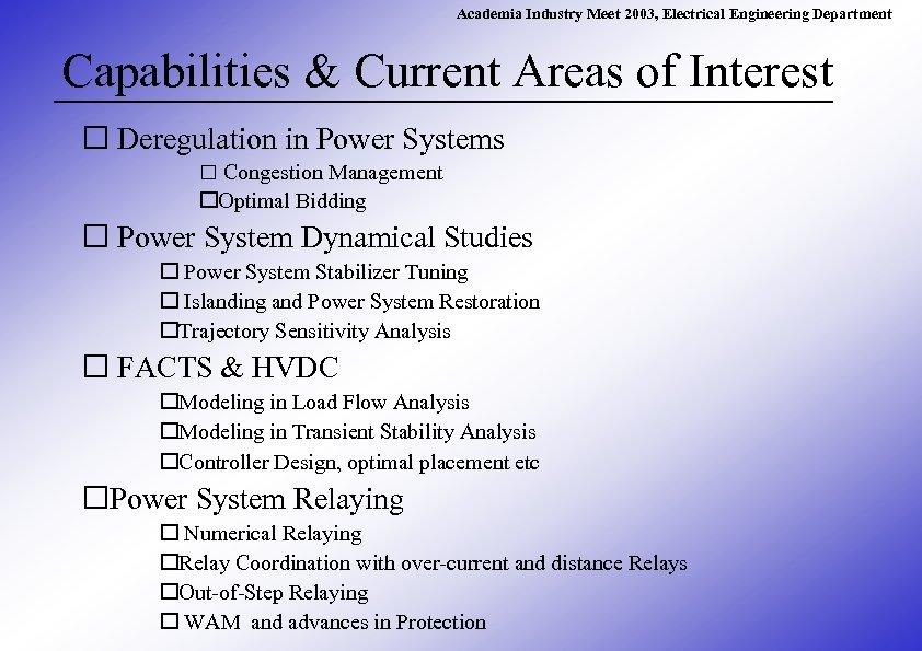 Academia Industry Meet 2003, Electrical Engineering Department Capabilities & Current Areas of Interest Deregulation