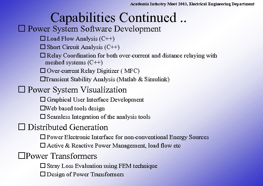 Academia Industry Meet 2003, Electrical Engineering Department Capabilities Continued. . Power System Software Development