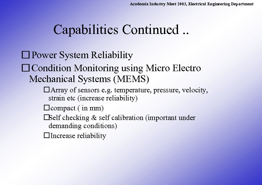 Academia Industry Meet 2003, Electrical Engineering Department Capabilities Continued. . Power System Reliability Condition