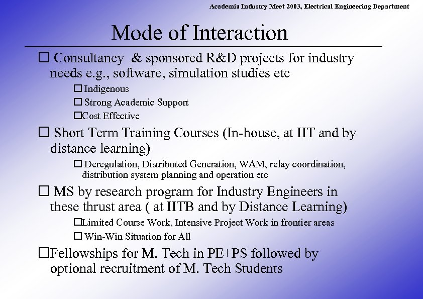 Academia Industry Meet 2003, Electrical Engineering Department Mode of Interaction Consultancy & sponsored R&D