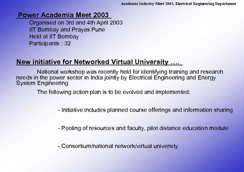 Academia Industry Meet 2003, Electrical Engineering Department Power Academia Meet 2003 Organised on 3
