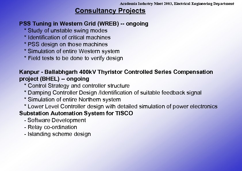 Academia Industry Meet 2003, Electrical Engineering Department Consultancy Projects PSS Tuning in Western Grid