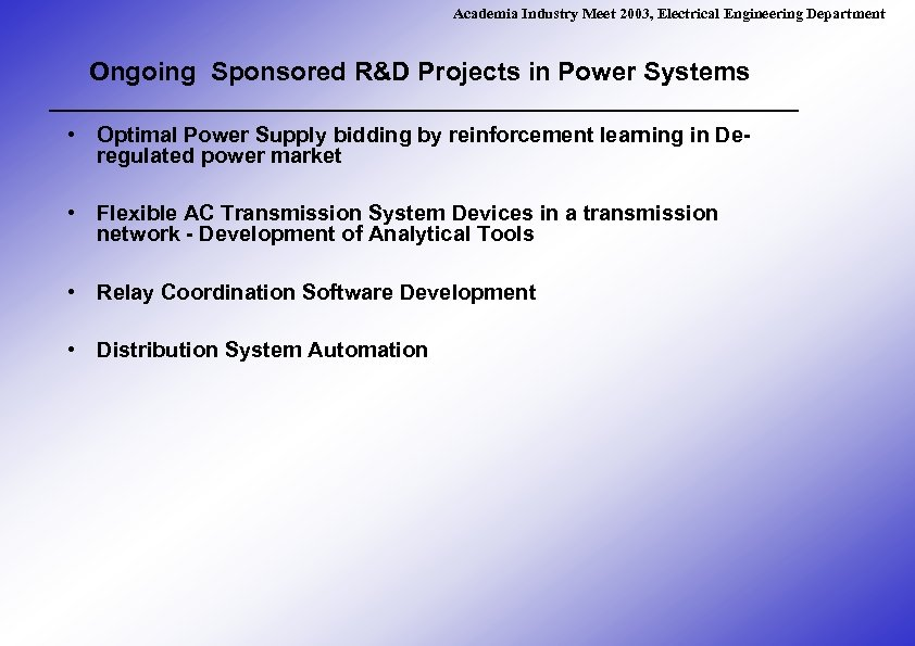 Academia Industry Meet 2003, Electrical Engineering Department Ongoing Sponsored R&D Projects in Power Systems