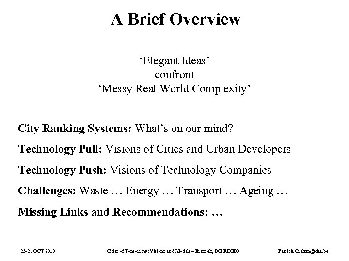 A Brief Overview 'Elegant Ideas' confront 'Messy Real World Complexity' City Ranking Systems: