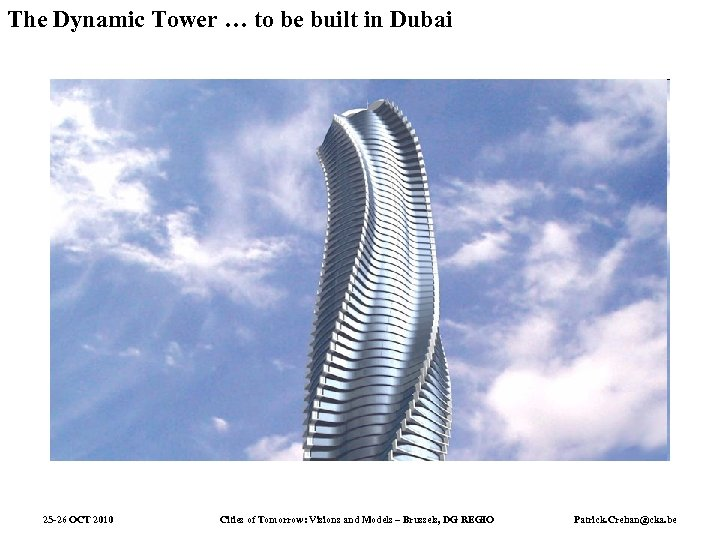 The Dynamic Tower … to be built in Dubai 25 -26 OCT 2010 Cities