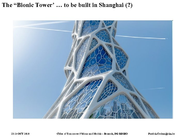 """The """"Bionic Tower' … to be built in Shanghai (? ) 25 -26 OCT"""