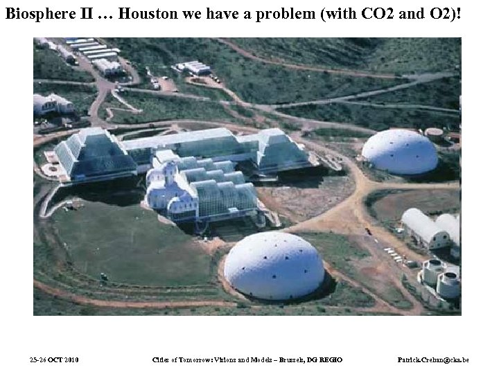 Biosphere II … Houston we have a problem (with CO 2 and O 2)!