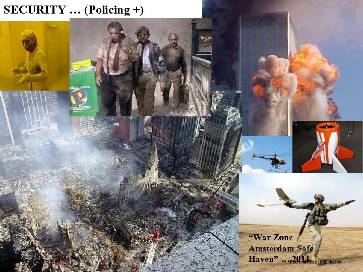 """SECURITY … (Policing +) 25 -26 OCT 2010 """"War Zone Amsterdam Safe 2011 Cities"""