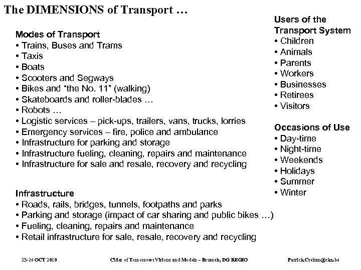 The DIMENSIONS of Transport … Modes of Transport • Trains, Buses and Trams •