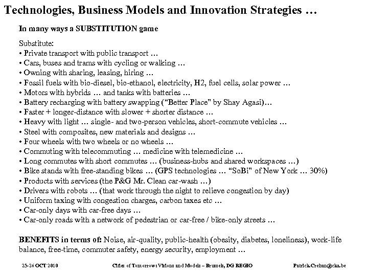 Technologies, Business Models and Innovation Strategies … In many ways a SUBSTITUTION game Substitute: