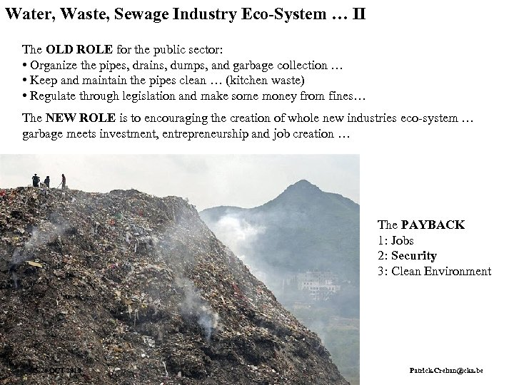 Water, Waste, Sewage Industry Eco-System … II The OLD ROLE for the public sector: