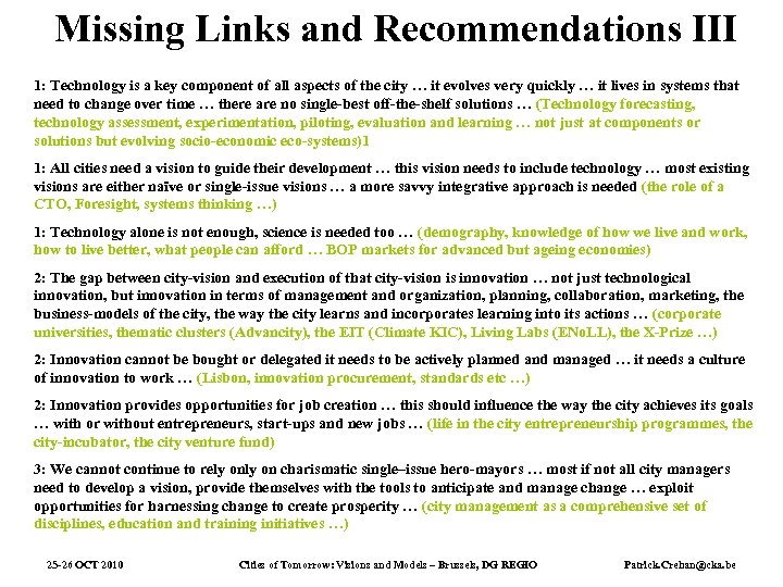 Missing Links and Recommendations III 1: Technology is a key component of all aspects