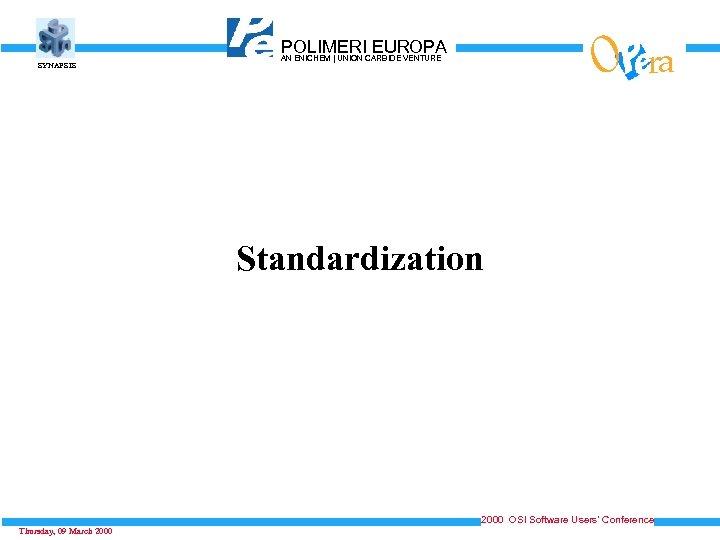 SYNAPSIS O POLIMERICARBIDE VENTURE EUROPA AN ENICHEM   UNION ra Standardization 2000 OSI Software