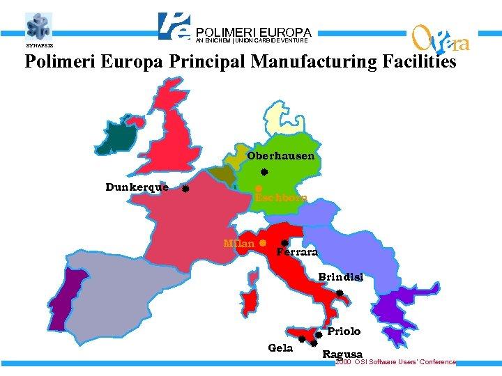 O ra Polimeri Europa Principal Manufacturing Facilities POLIMERICARBIDE VENTURE EUROPA AN ENICHEM   UNION