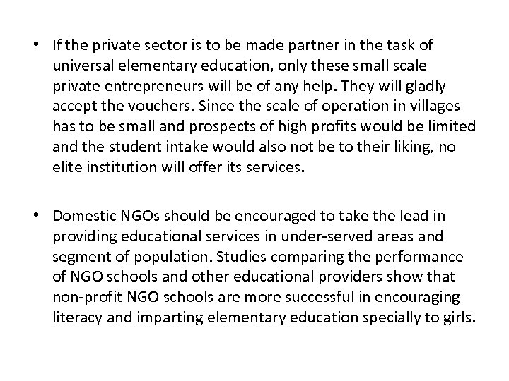 • If the private sector is to be made partner in the task
