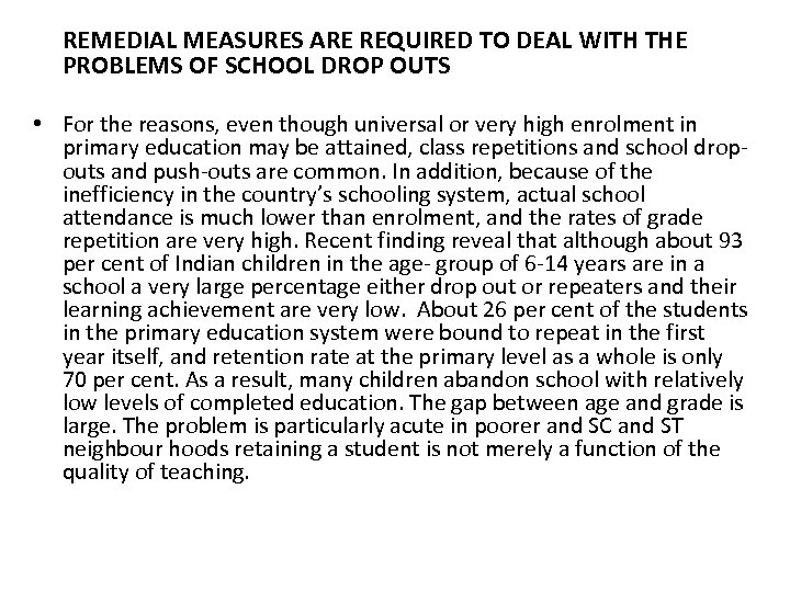 REMEDIAL MEASURES ARE REQUIRED TO DEAL WITH THE PROBLEMS OF SCHOOL DROP OUTS •