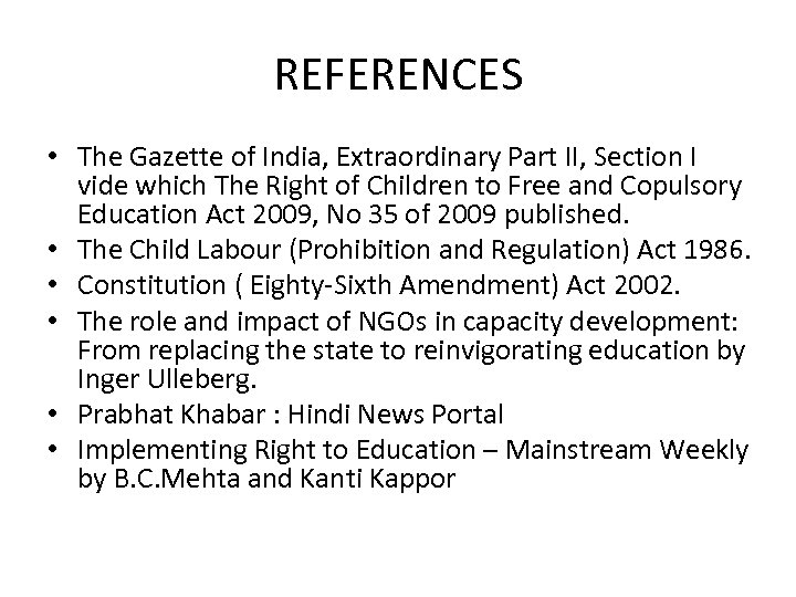 REFERENCES • The Gazette of India, Extraordinary Part II, Section I vide which The