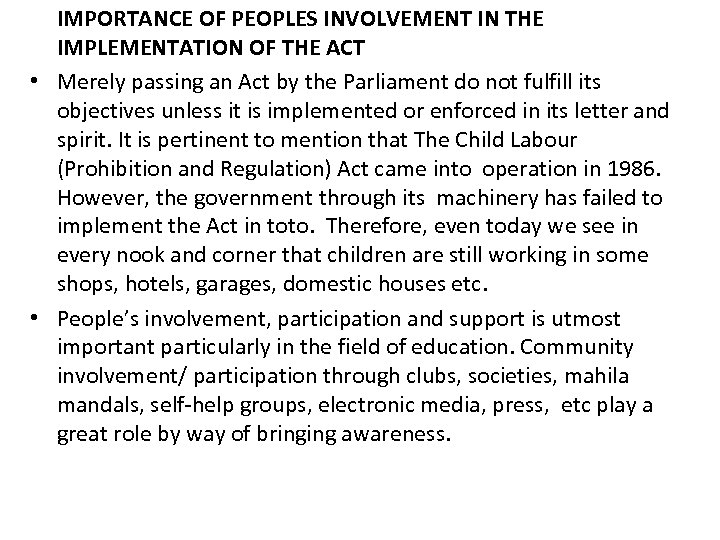 IMPORTANCE OF PEOPLES INVOLVEMENT IN THE IMPLEMENTATION OF THE ACT • Merely passing an