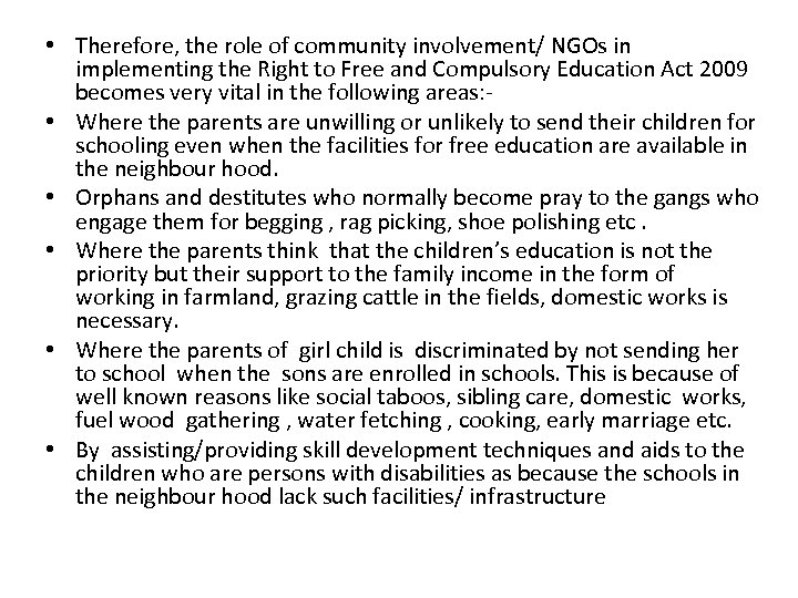 • Therefore, the role of community involvement/ NGOs in implementing the Right to