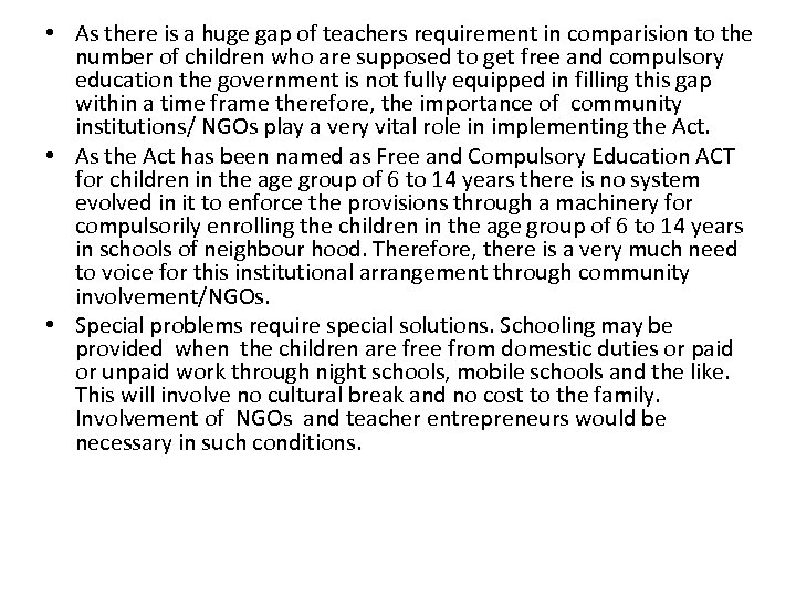 • As there is a huge gap of teachers requirement in comparision to