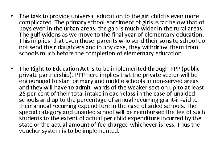 • The task to provide universal education to the girl child is even