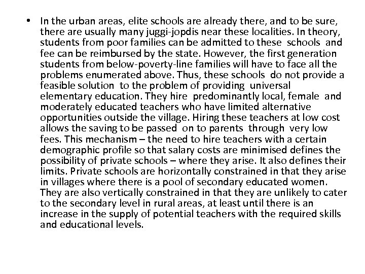 • In the urban areas, elite schools are already there, and to be